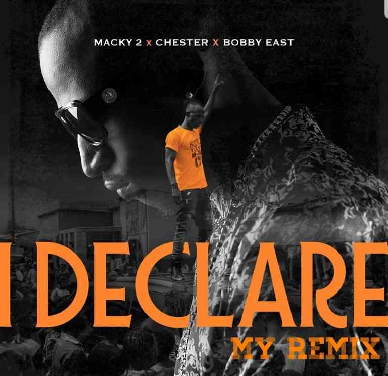 "Free Beat + Hook: Macky2 ft. Chester x Bobby East – ""I Declare"""