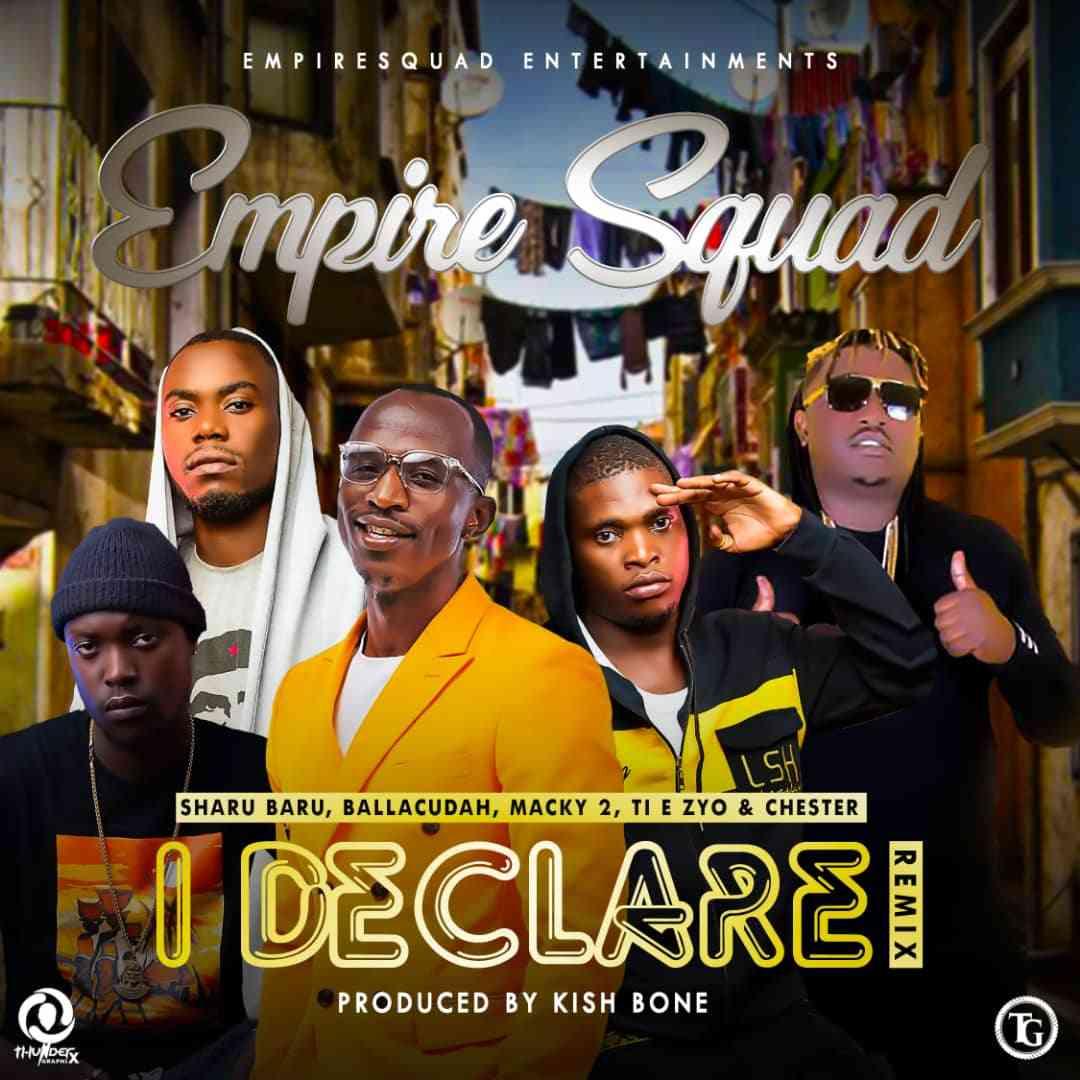 "Empire Squad ft. Macky2 x Chester – ""I Declare Remix"""