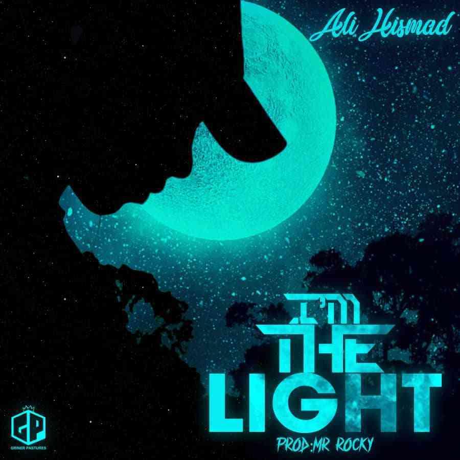"Ali Hismad – ""Im The Light"""