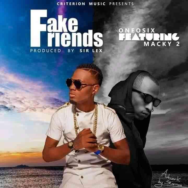 "OneOsix ft. Macky 2 – ""Fake Friends"""