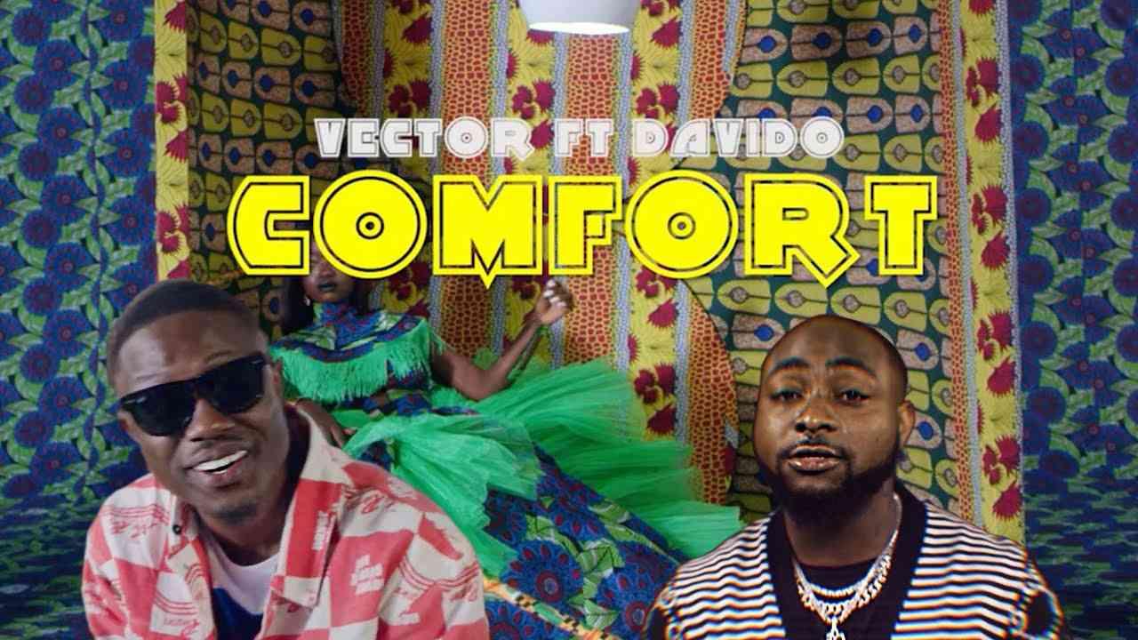 """VIDEO: Vector ft. DaVido – """"Comfort"""""""
