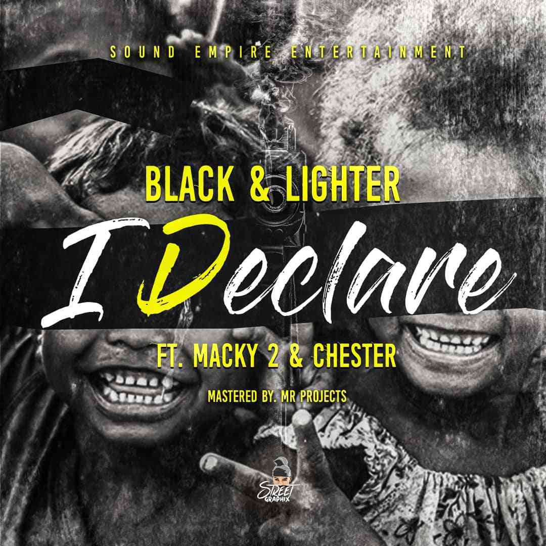 "Black Lighter ft. Macky2 & Chester – ""I Declare Remix"""