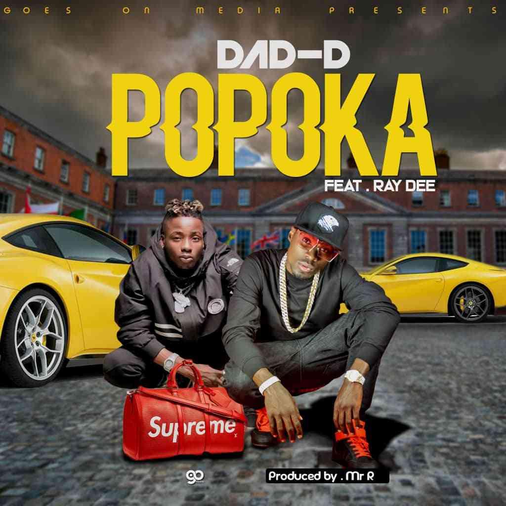 """Dad-D ft. Ray Dee – """"Popoka"""""""
