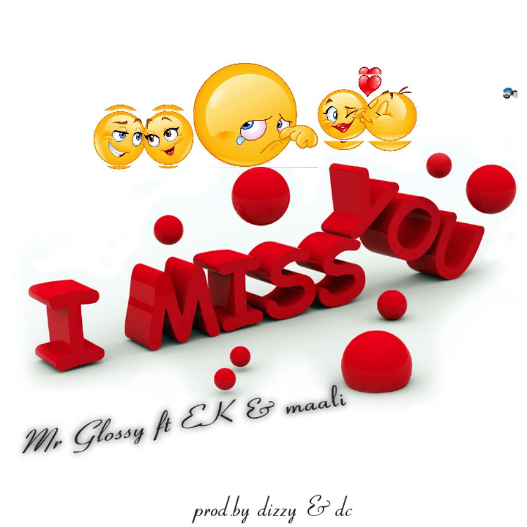 """Mr Glossy ft. EK & Maali """"I Miss You"""""""