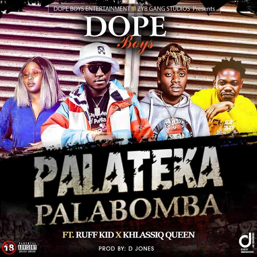 "Dope Boys ft. Khlassiq & Ruff kid – ""Palateka Palabomba"""