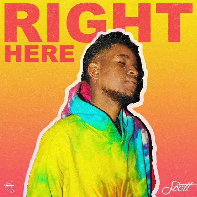 """Scott – """"Right Here"""""""