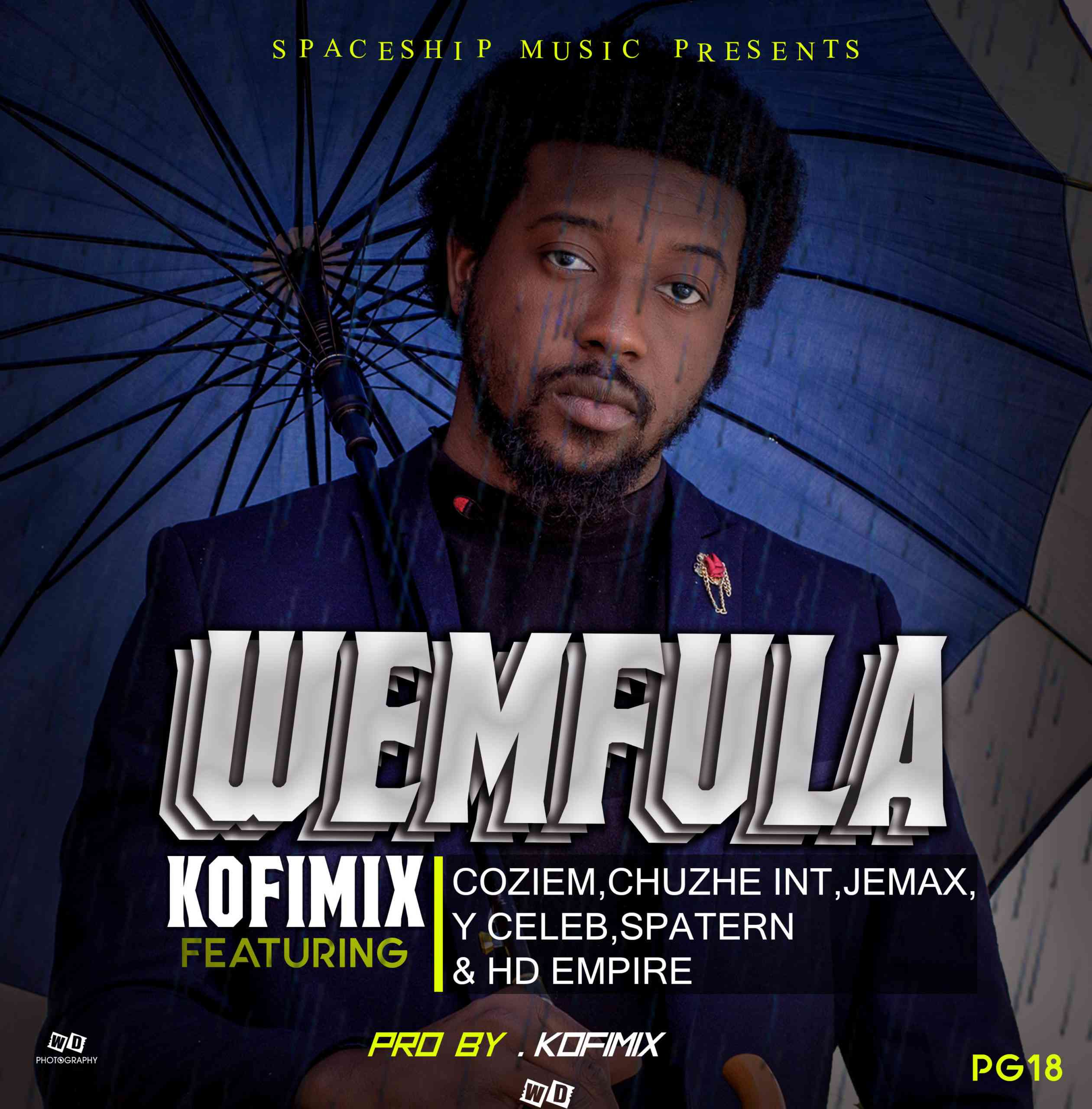 "Kofi Mix ft. Y Celeb, Jemax, HD Empire, ChuZhe Int, & Spatern – ""Wemfula"""