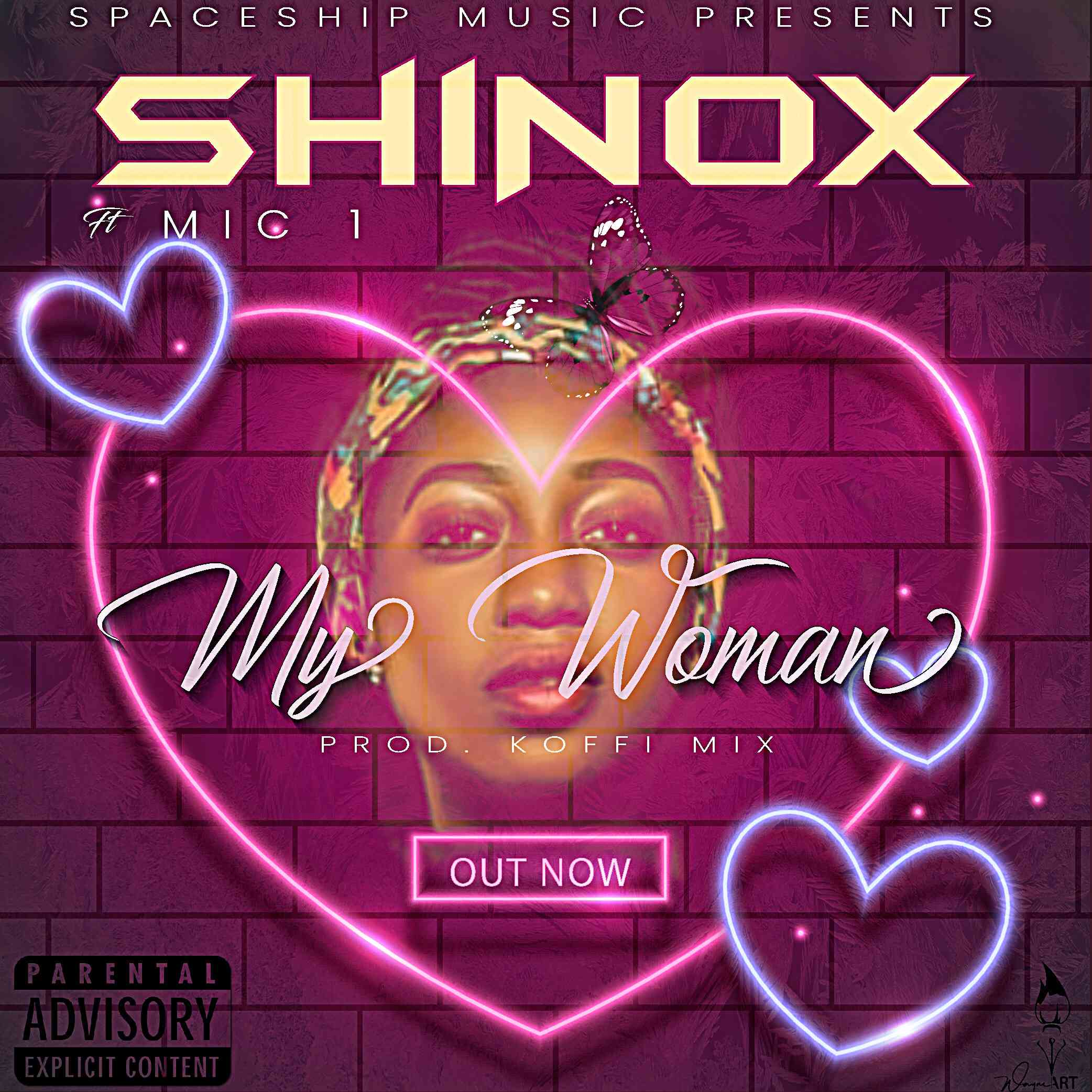 "Shinox ft. Mic 1 – ""My Woman"""