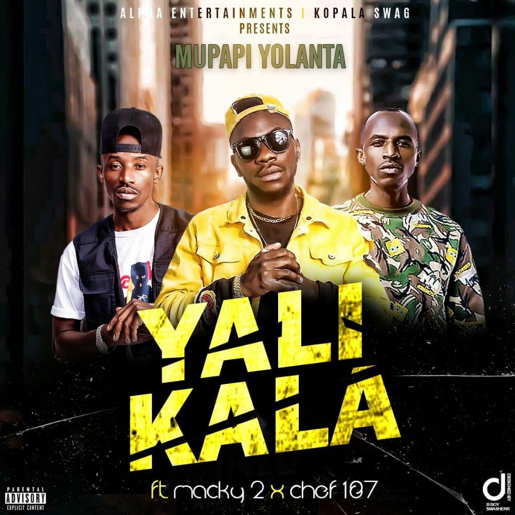 Mupapi Yolanta ft. Macky 2 & Chef 187 – Yali Kala