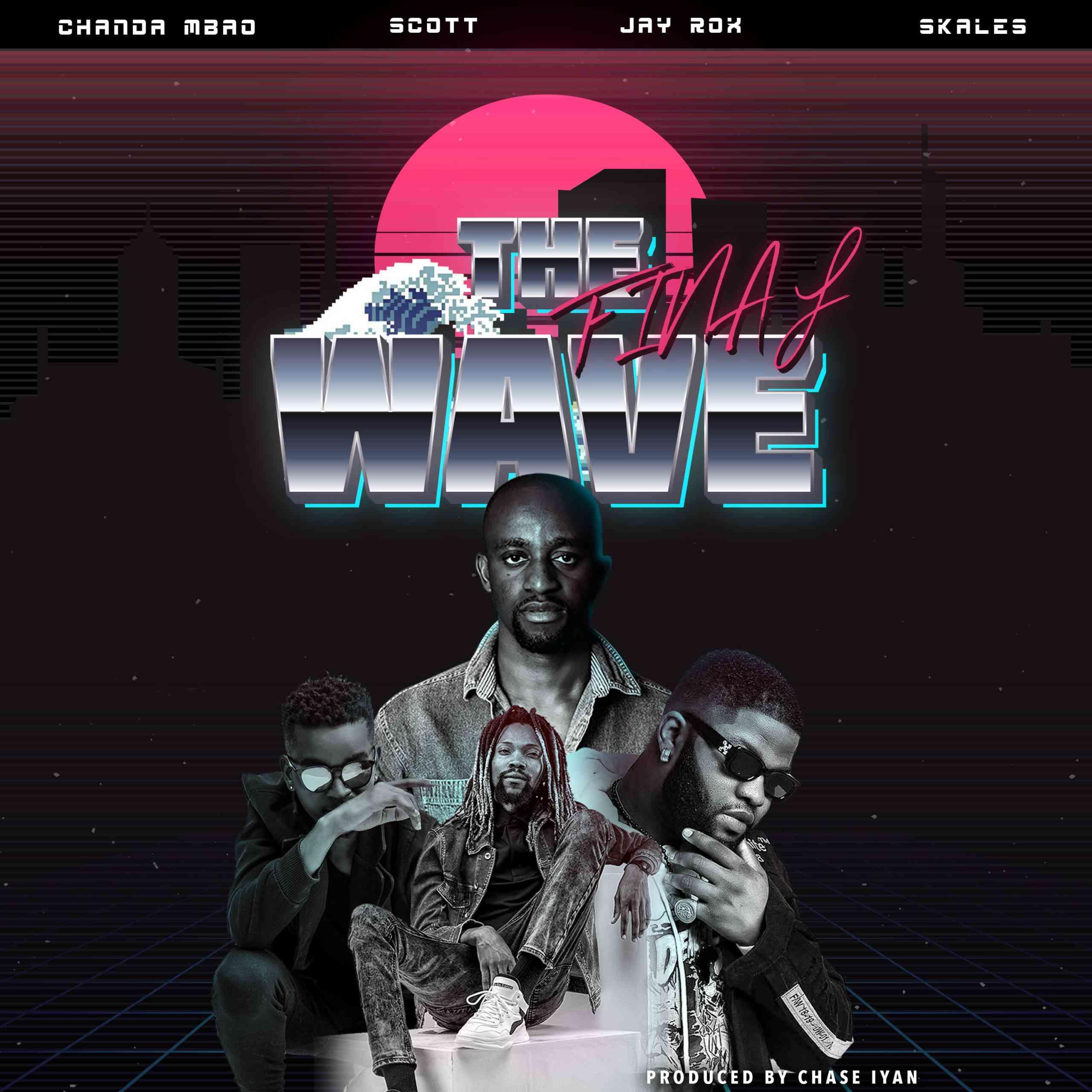 "Chanda Mbao – ""The Final Wave"" ft. Skales, Jay Rox & Scott"