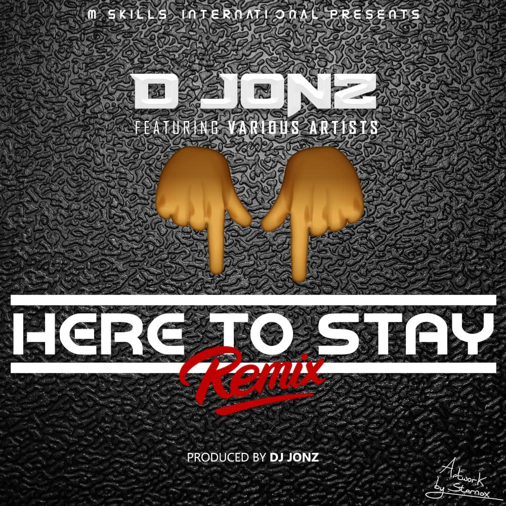 "D Jonz ft. Various Artists – ""Here To Stay Remix"""