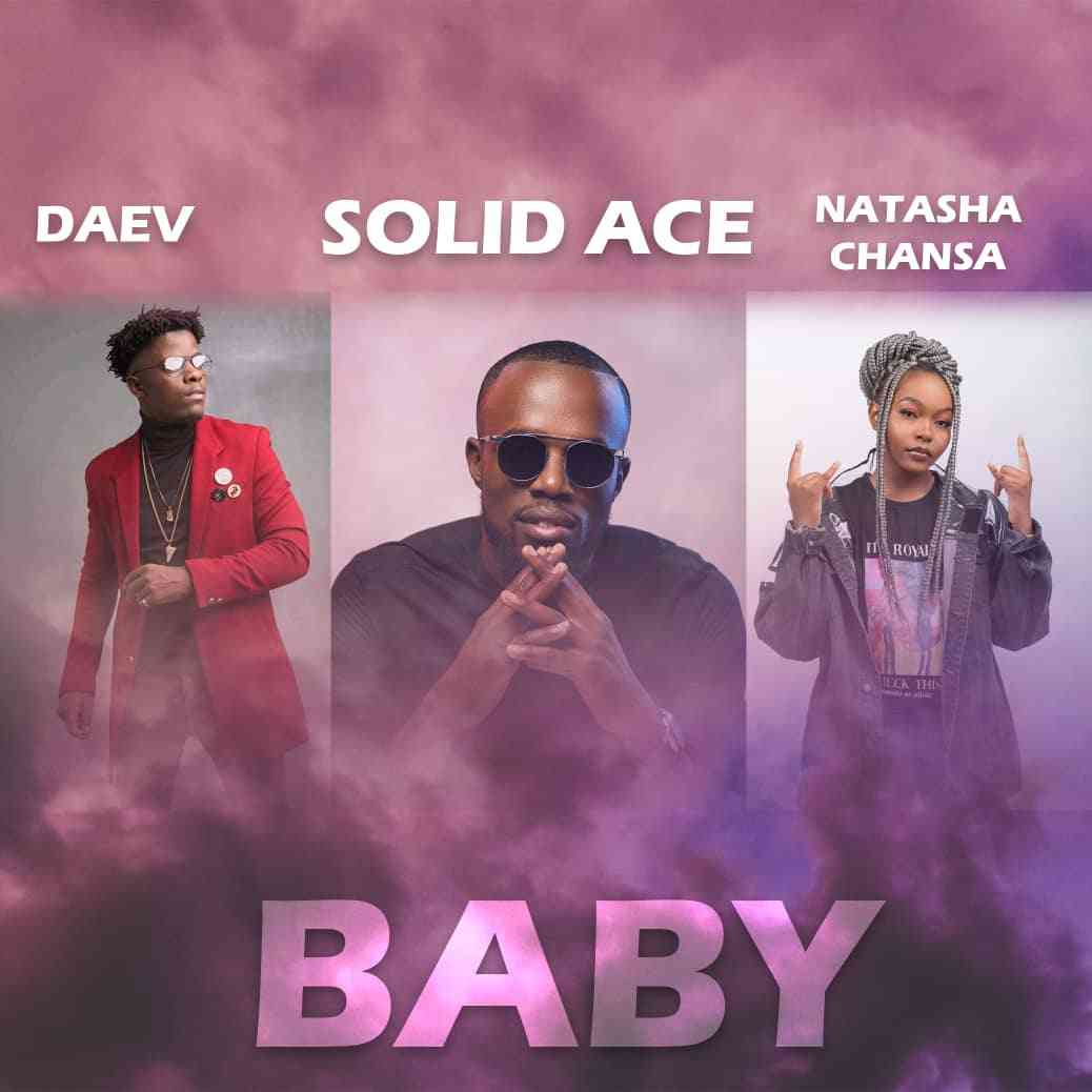 "Solid Ace ft. Daev & Natasha Chansa – ""Baby"""
