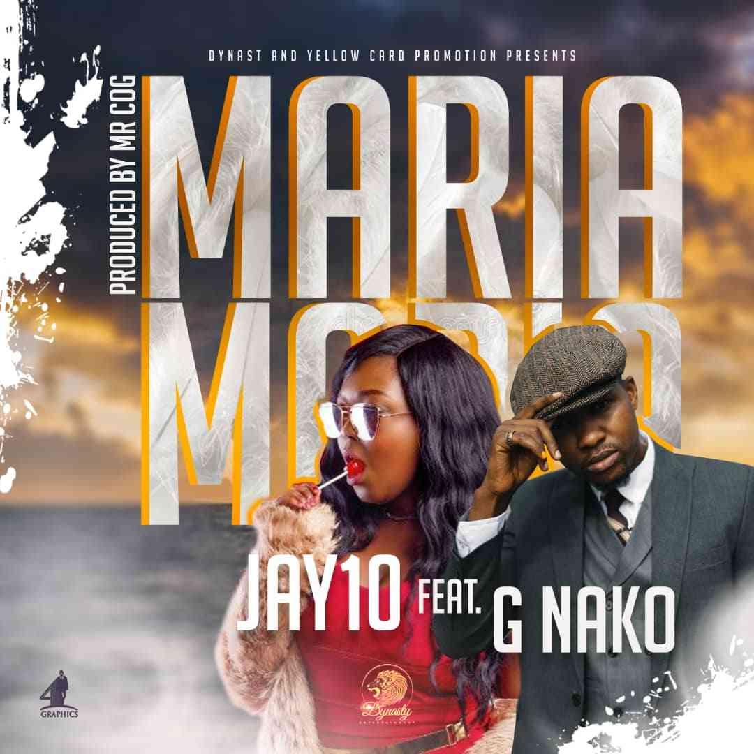 """Jay 10 ft. G Nako – """"Maria"""""""
