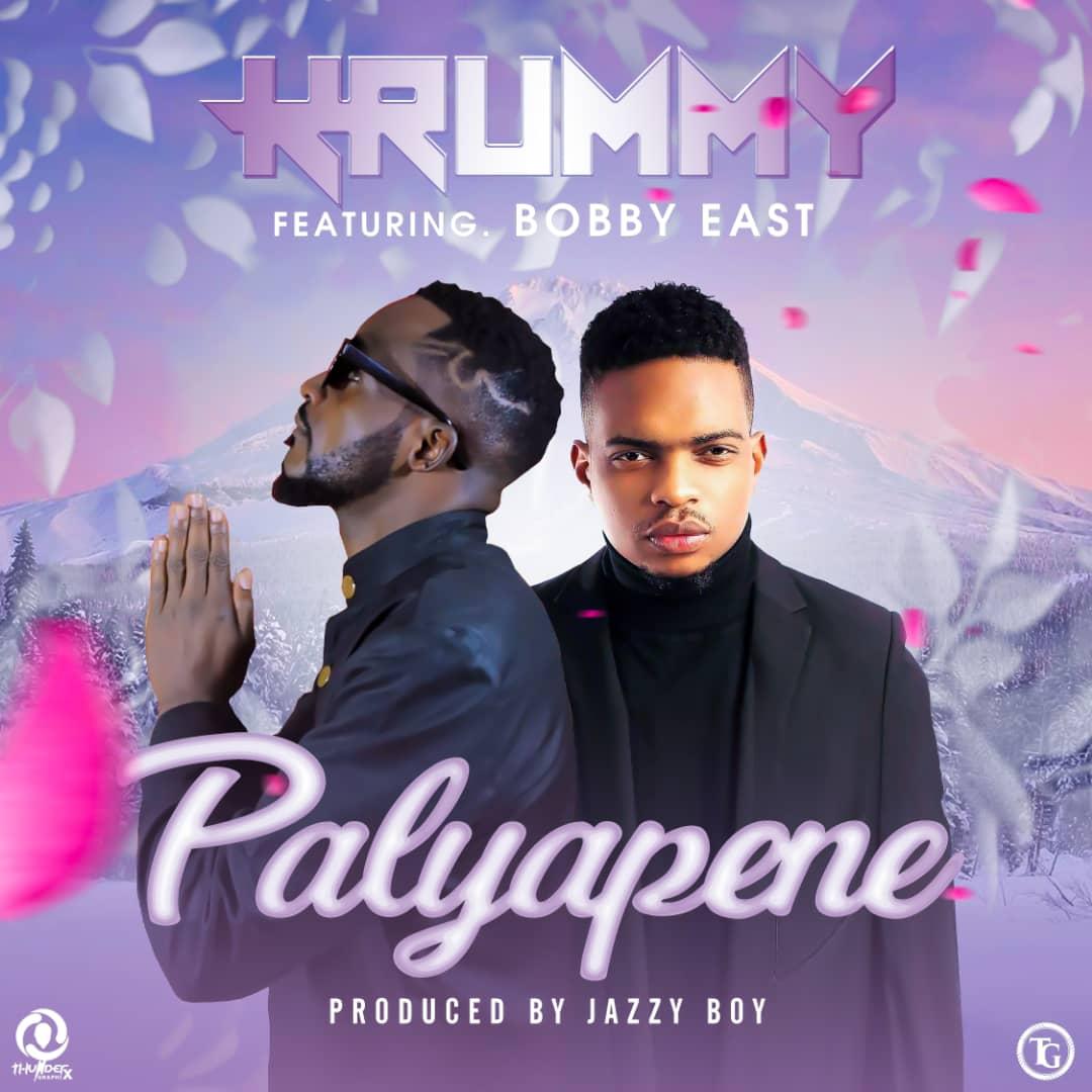 "Krummy ft. Bobby East – ""Palyapene"""