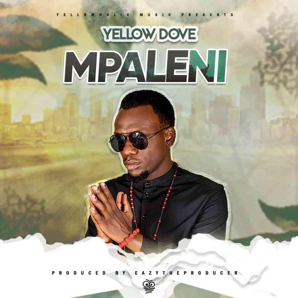 "Yellow Dove – ""Mpaleni"" (Prod. By EazyTheProducer)"