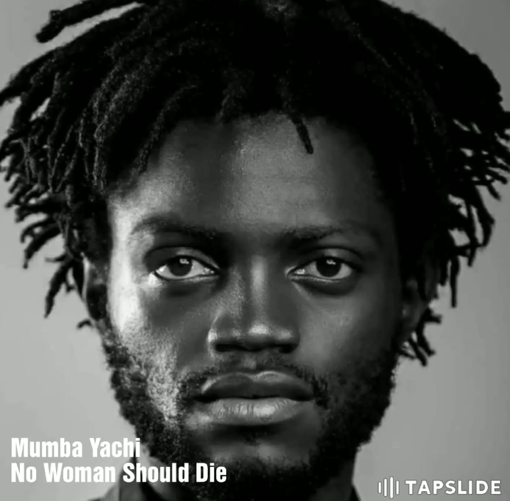 "Mumba Yachi – ""No Woman Should Die"""