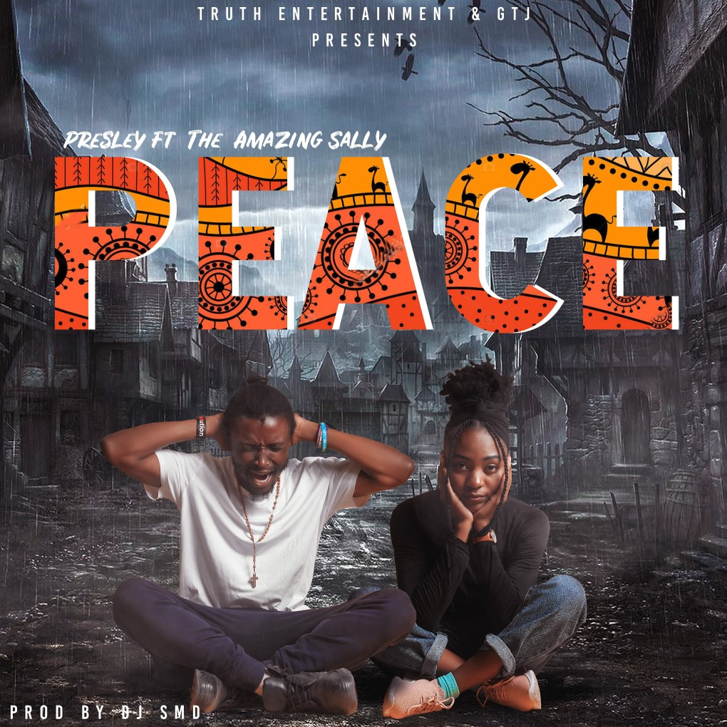 """Presley ft. The Amazing Sally – """"PEACE"""" (Prod. By SMD)"""
