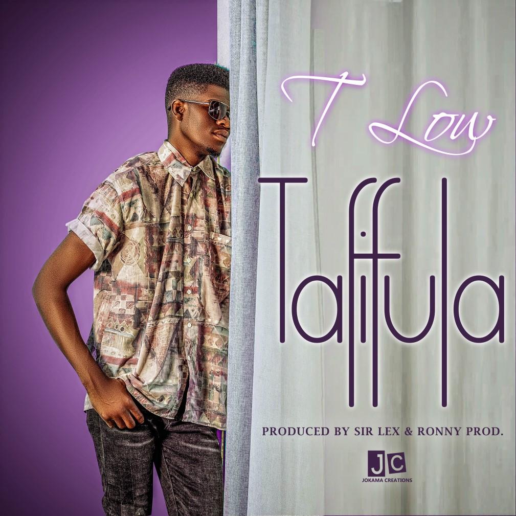 "T-Low – ""Tafifula"""