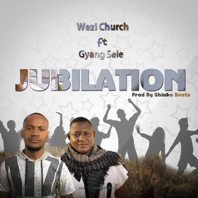 "Wezi Church ft. Gyang Sele – ""Jubilation"""