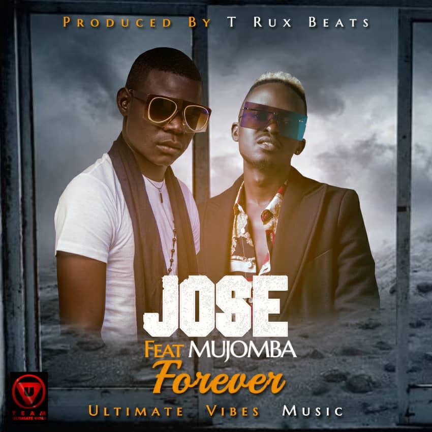 "Jose ft. Mujomba – ""Forever"""