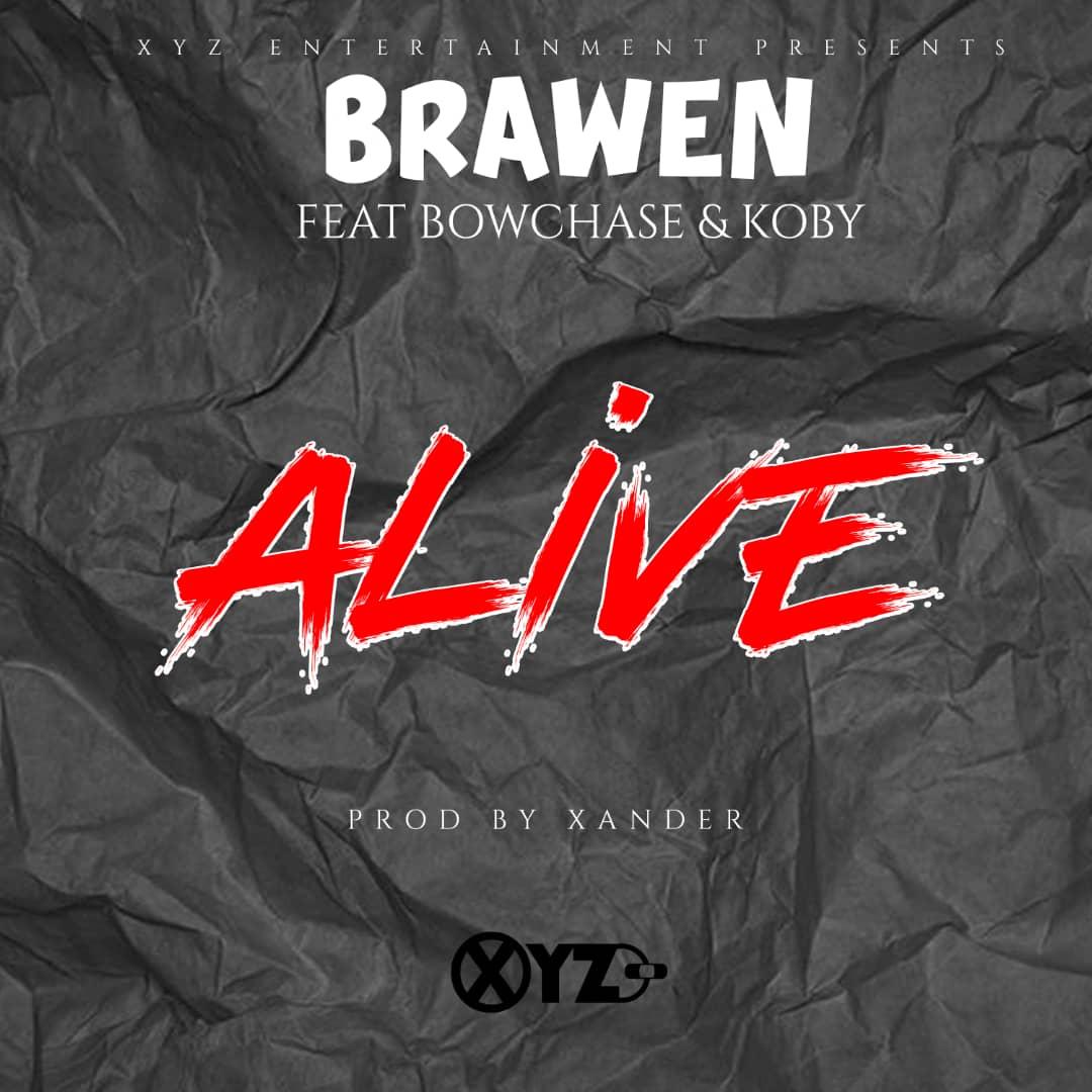 "Brawen ft. Bow Chanse & Koby – ""Alive"""