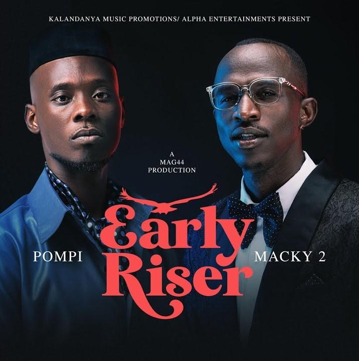 "Macky2 ft. Pompi – ""Early Riser (Waulesi Asadye)"""