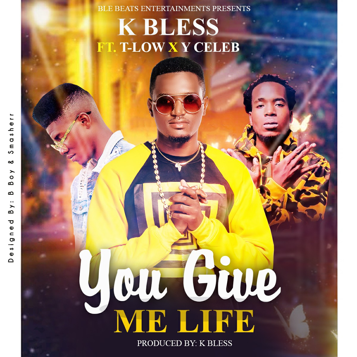 """K Bless ft. T-Low & Y Celeb – """"You Give Me Life"""""""