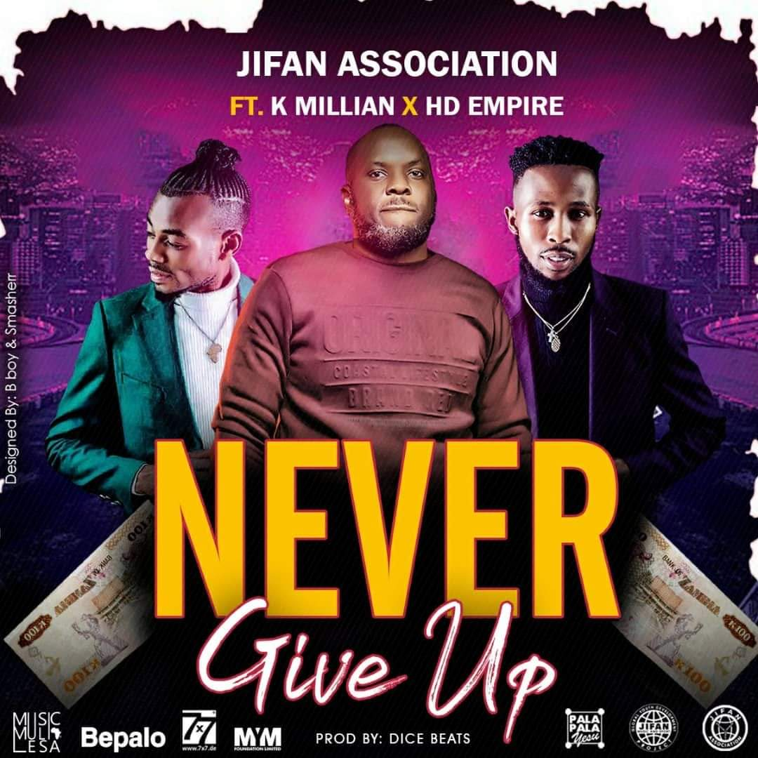 "JIFAN Association ft. K'millian & HD Empire – ""Never Give Up"""