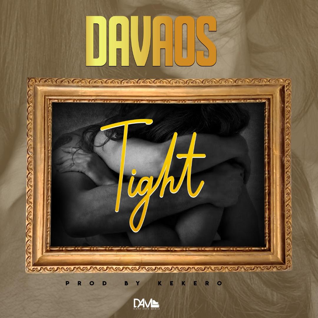"""Davaos – """"Tight"""""""