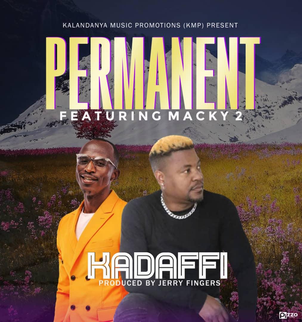 "Kadaffi ft. Macky 2 – ""Permanent"""