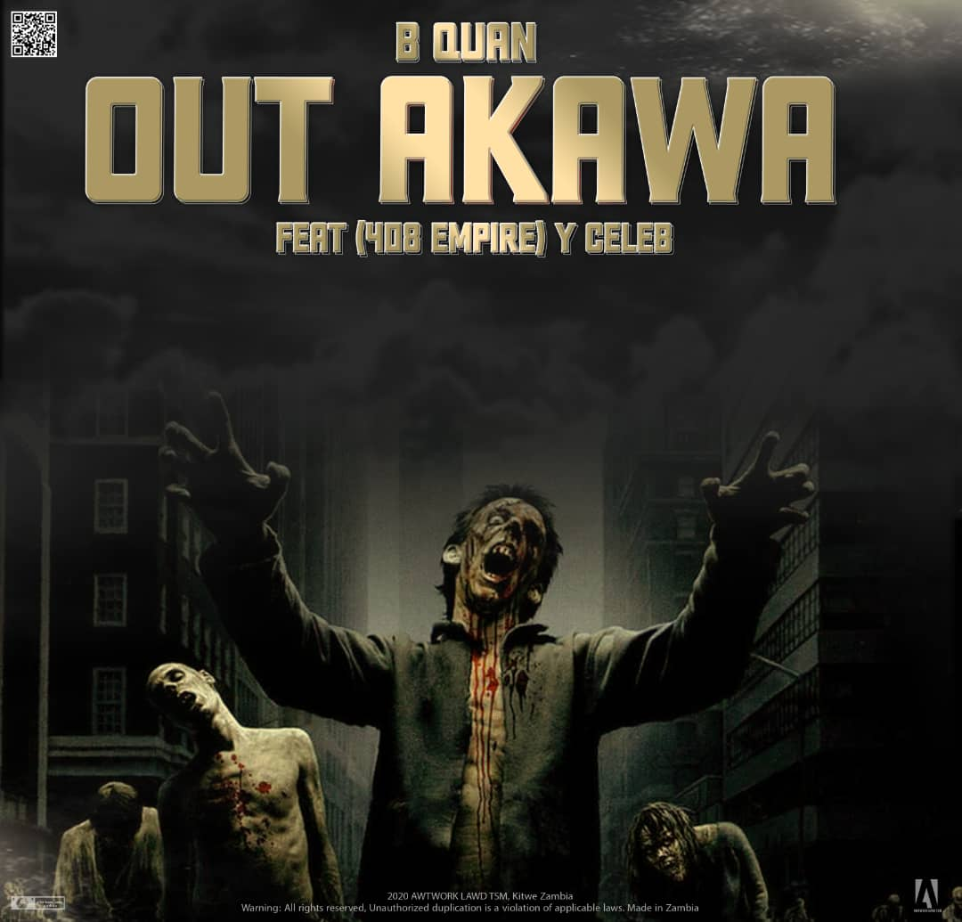 "B Quan ft. Y Celeb  – ""Out Akawa"""