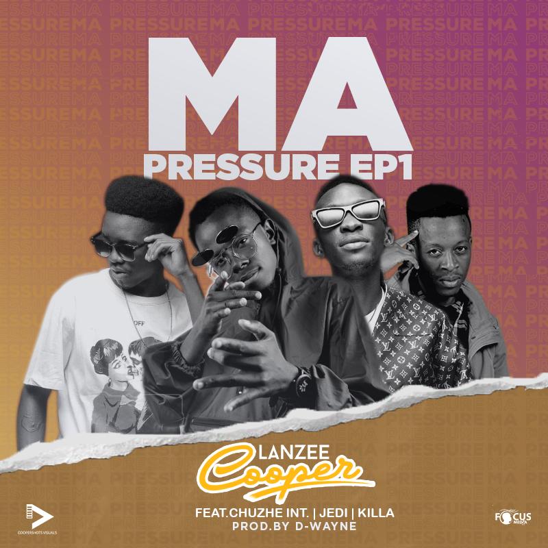 """Lanzee Cooper ft. Chuzhe Int, Killa & Jedi – """"Ma Pressure"""""""