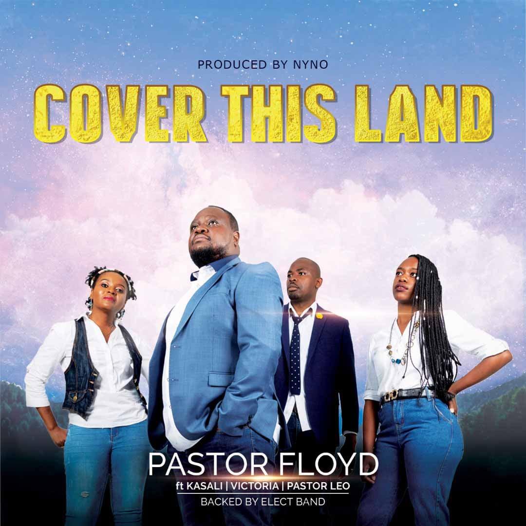 "Pastor Floyd – ""Cover This Land"" ft. Kasali, Victoria & Pastor Leo"