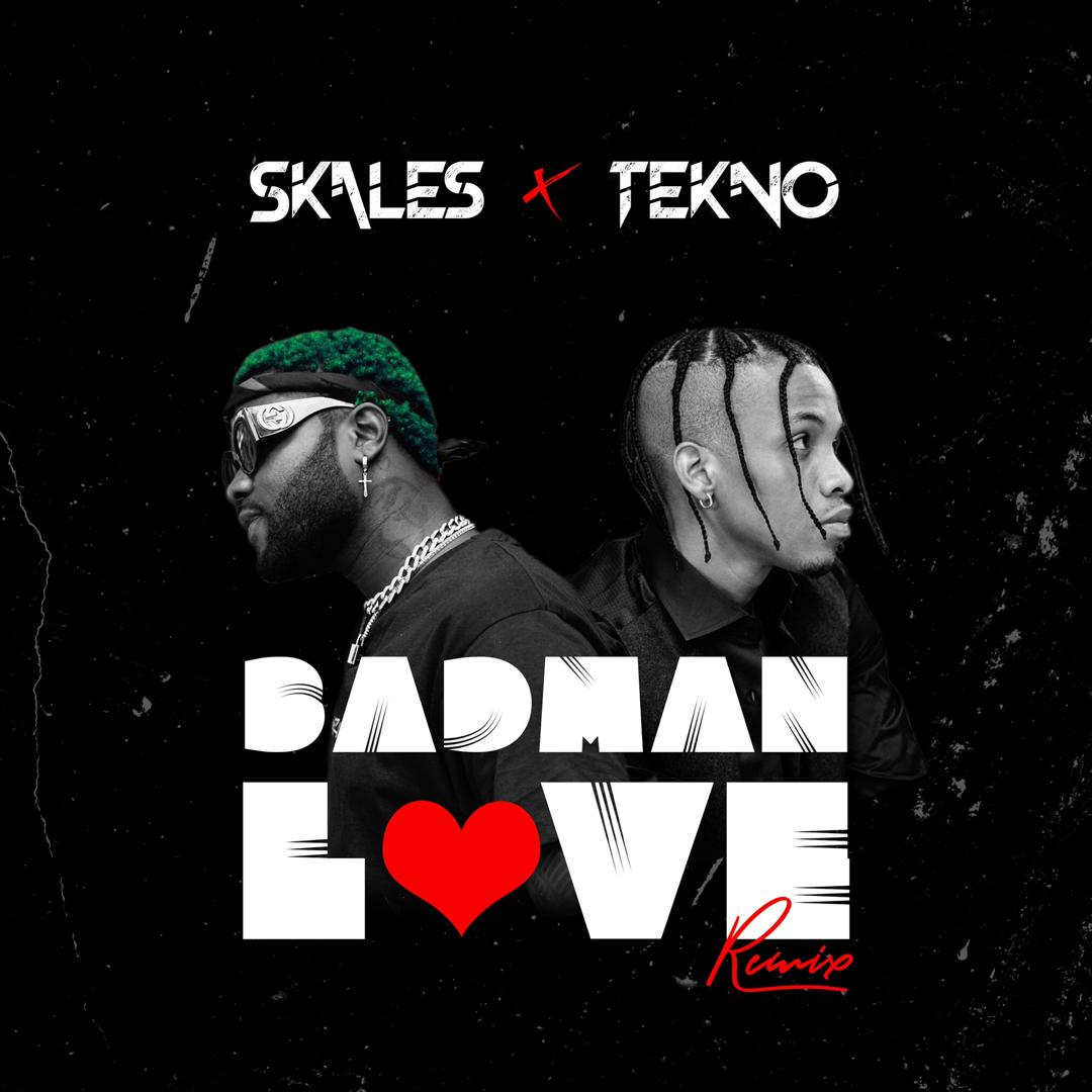 "Skales ft. Tekno – ""Badman Love (Remix)"""