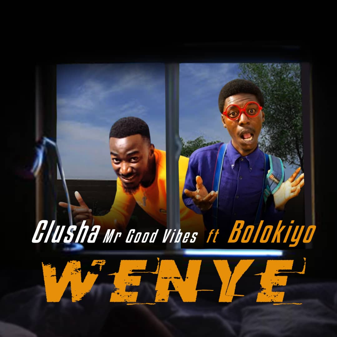 """CluSha MrGoodVibez ft. Bolokiyo – """"Wenye"""""""