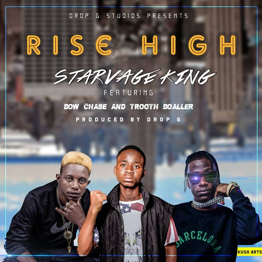 """Starvage King ft. Bow Chase & Trooth Boaller – """"Rise High"""""""