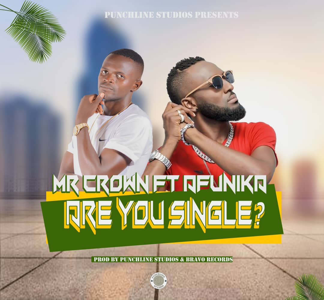 """Mr Crown ft. Afunika – """"Are You Single"""""""