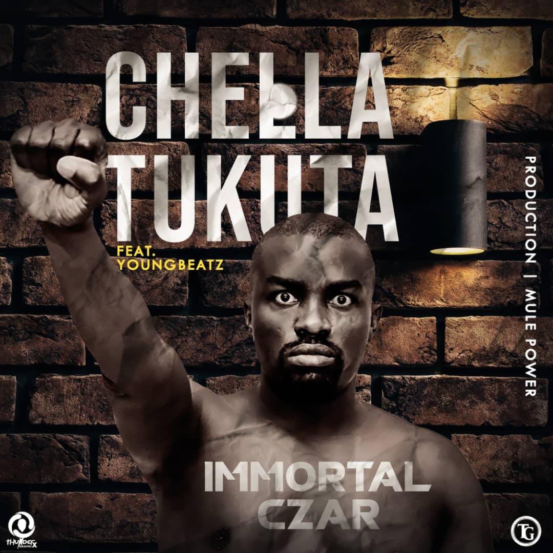 "Immortal Czar ft. Young Beatz -""Chellah Tukuta"""