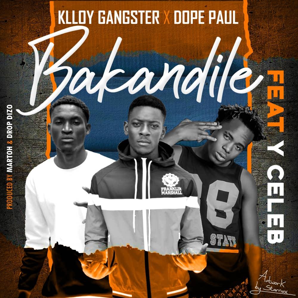 "Klloy Gangster X Dope Paul ft. Y Celeb – ""Bakandile"""