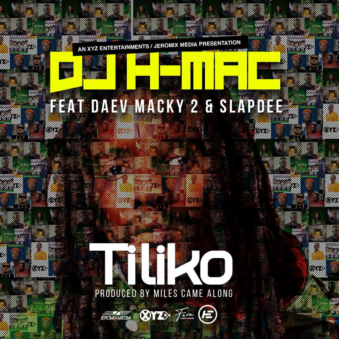 "DJ H-Mac ft. Macky2, SlapDee & Daev – ""Tililko"""