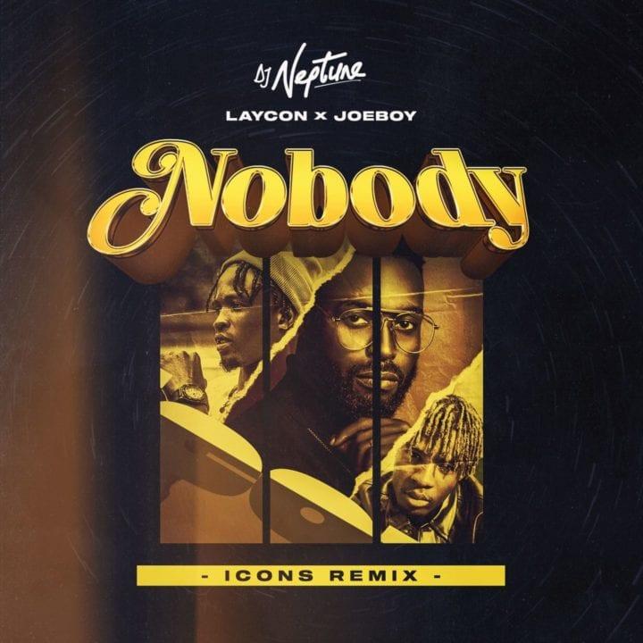 """DJ Neptune ft. Laycon & Joeboy – """"Nobody (Icons remix)"""""""