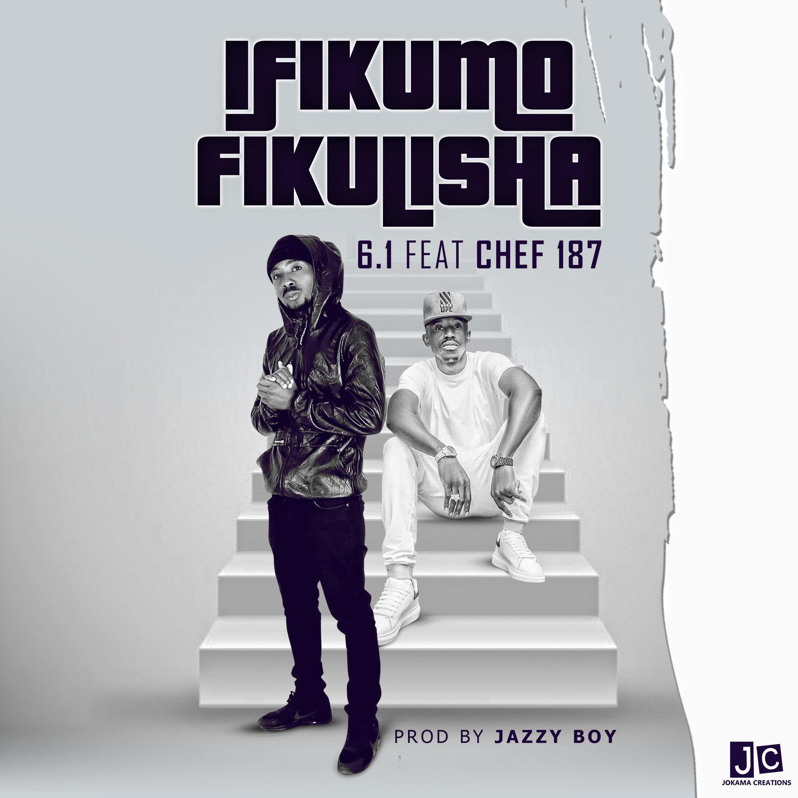 """6.1 ft. Chef 187 – """"Ifikumo Fikulisha"""""""