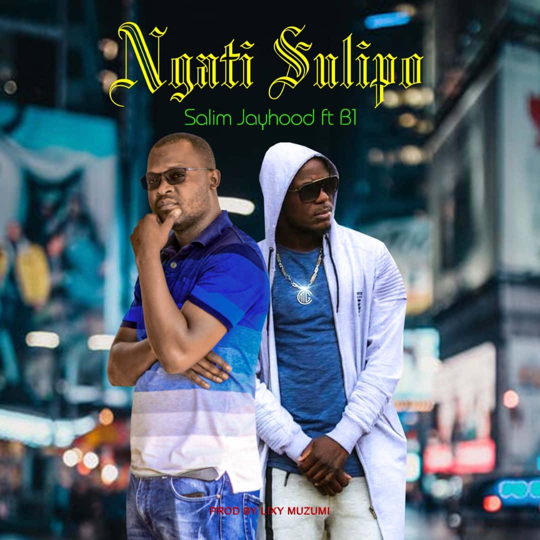 """Salim Jayhood ft. B1 – """"Nga Sulipo"""""""