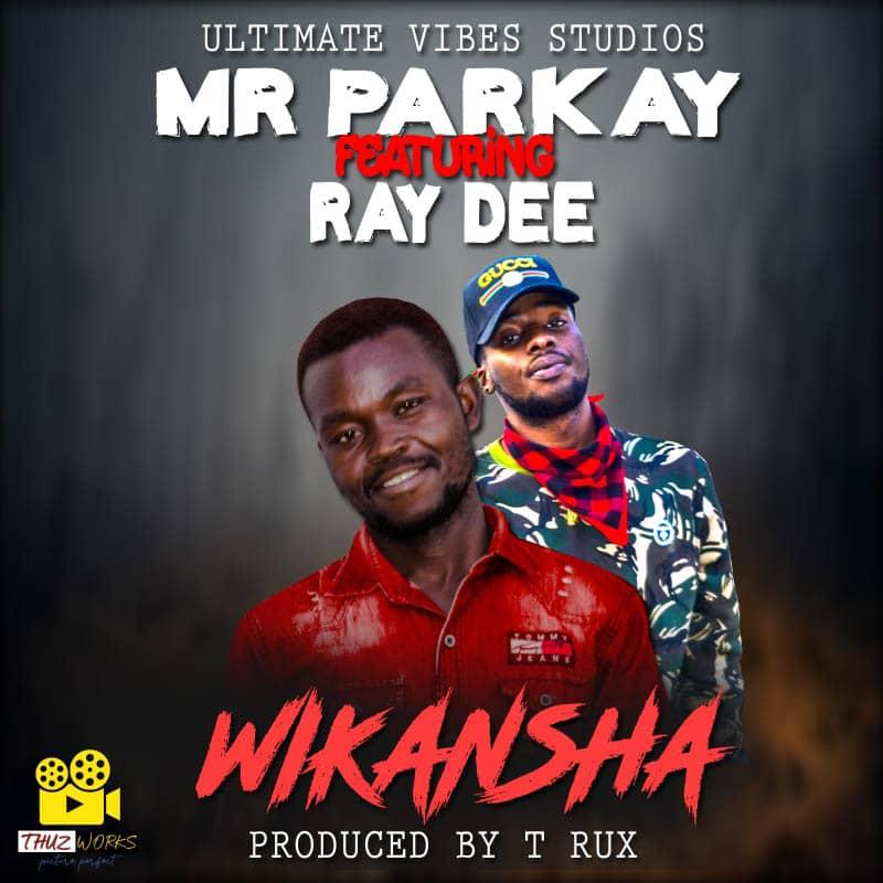 "Mr Parkay ft. Ray Dee – ""Wikansha"""