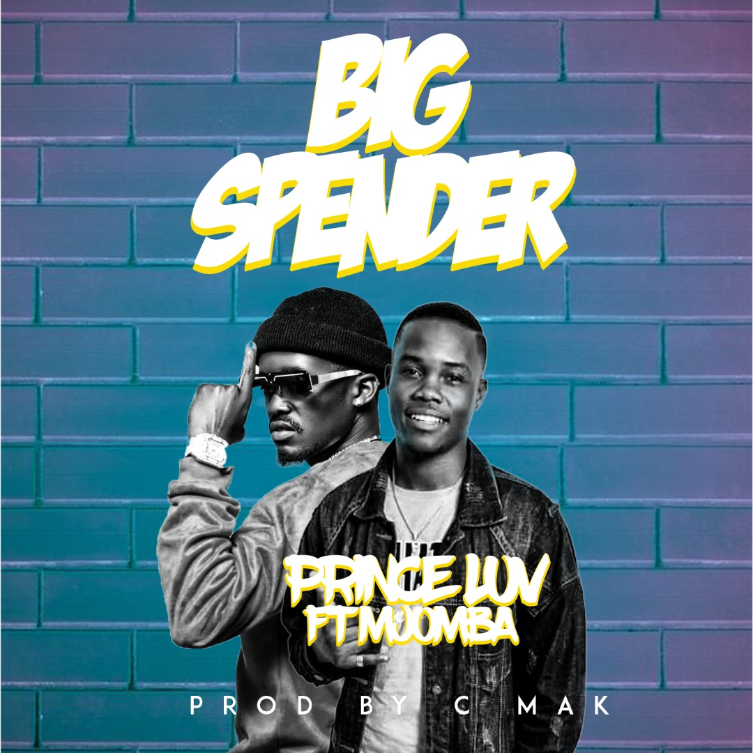 "Prince Luv ft. Mjomba – ""Big Spender"""