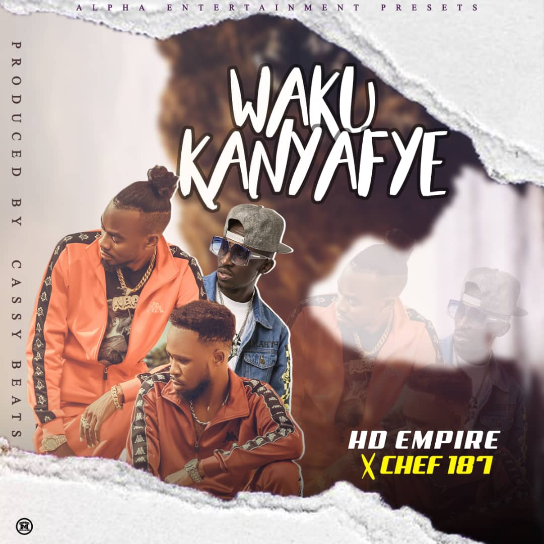 "HD Empire ft. Chef 187 – ""Wakukanyafye"""