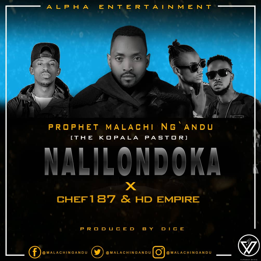 "Prophet Malachi Ng'andu ft. Chef 187 & HD Empire – ""Nalilondoka"""