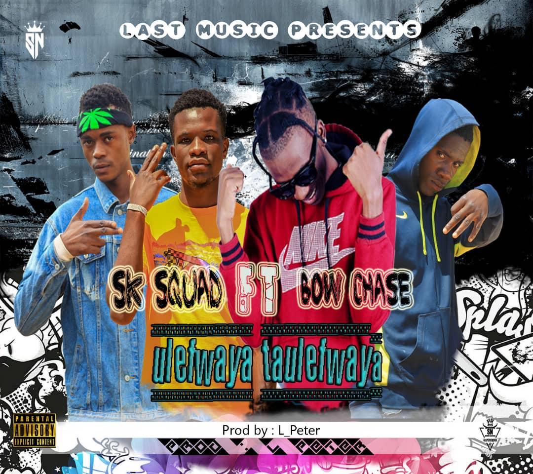 "Sk Squard ft. Bow Chase – ""Ulefwaya Taulefwaya"""