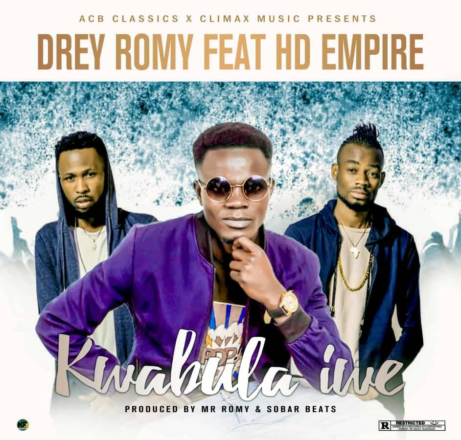 "Drey Romy ft. HD Empire -""Kwabula Iwe"""