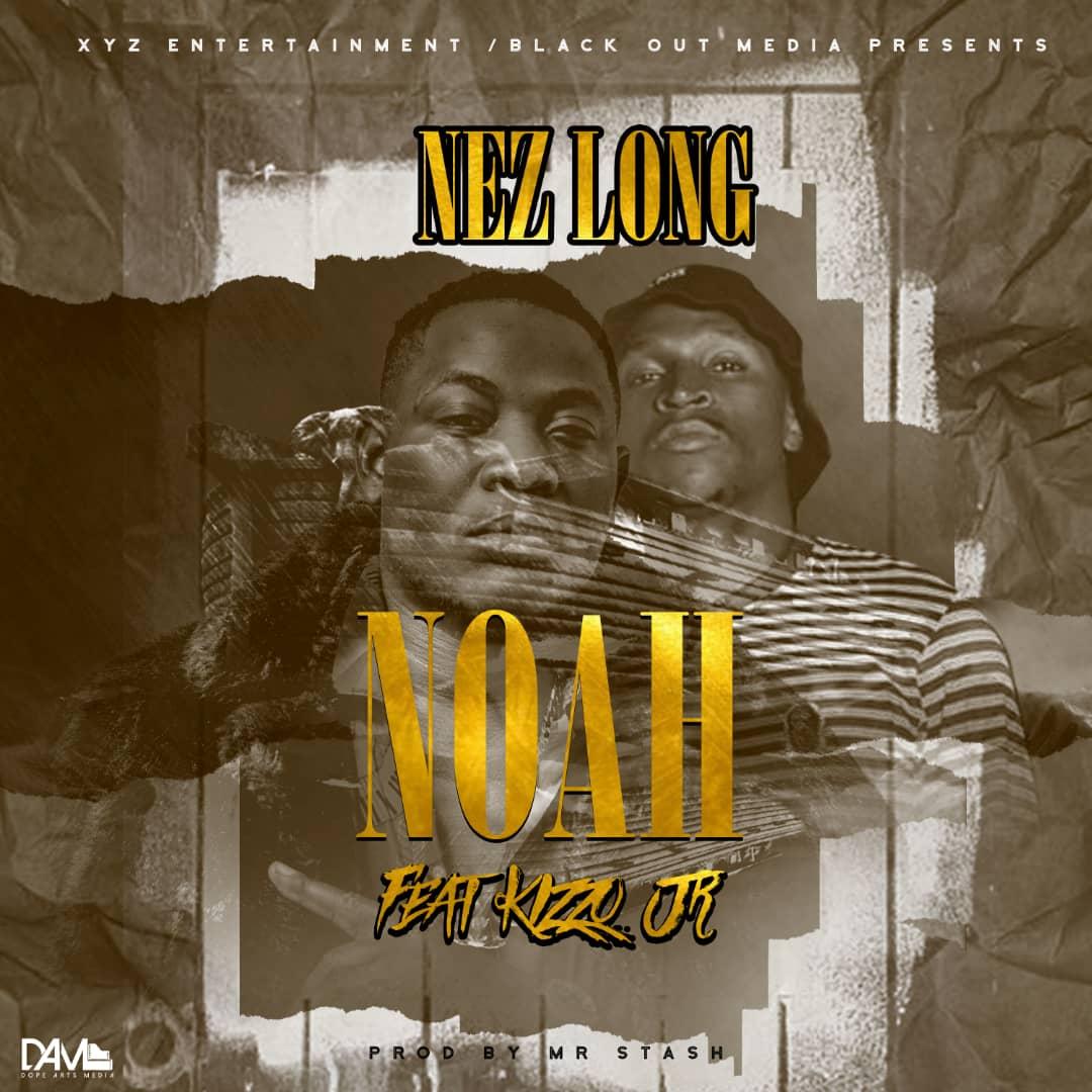 "Nez Long ft. Kizzo Jr – ""Noah"""
